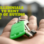 Why Millennials Choose to Rent Instead of Buying a House